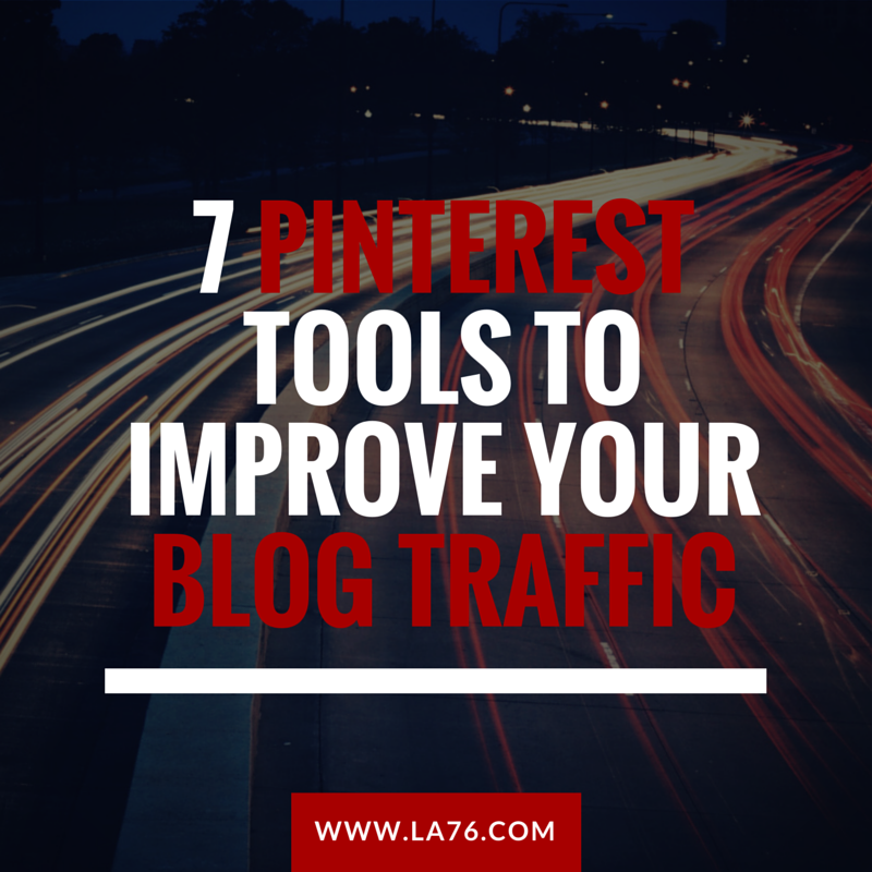 7-Pinterest-Tools-to-Improve-Your-Blog
